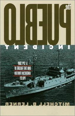 The Pueblo Incident: A Spy Ship and the Failure of American