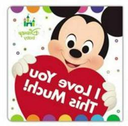 Disney Baby I Love You This Much! by Disney  Board Book) Mic