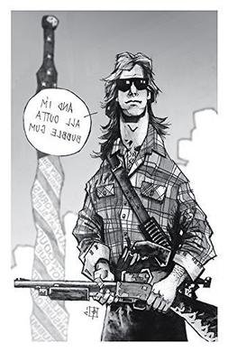 I have come here to chew bubble gum and kick ass... Giclee p