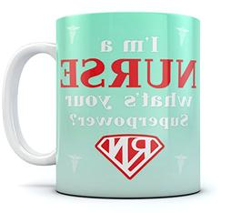 I'm a Nurse What's Your Superpower? Funny Coffee Mug Great G