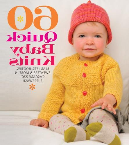 60 Quick Baby Knits: Blankets, Booties, Sweaters & More in C