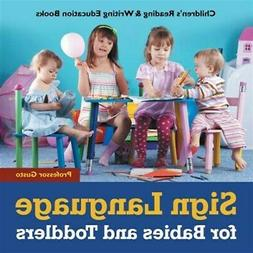 Sign Language for Babies and Toddlers: Children's Reading &