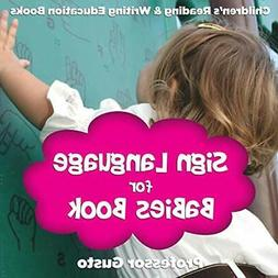 Sign Language for Babies Book: Children's Reading & Writing